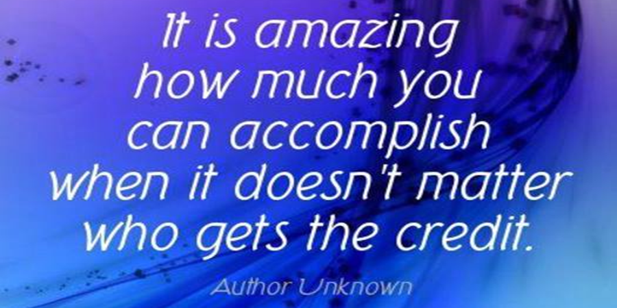 'It is amazing how much you can accomplish when it doesn't matter who gets the credit' #quote #leadership