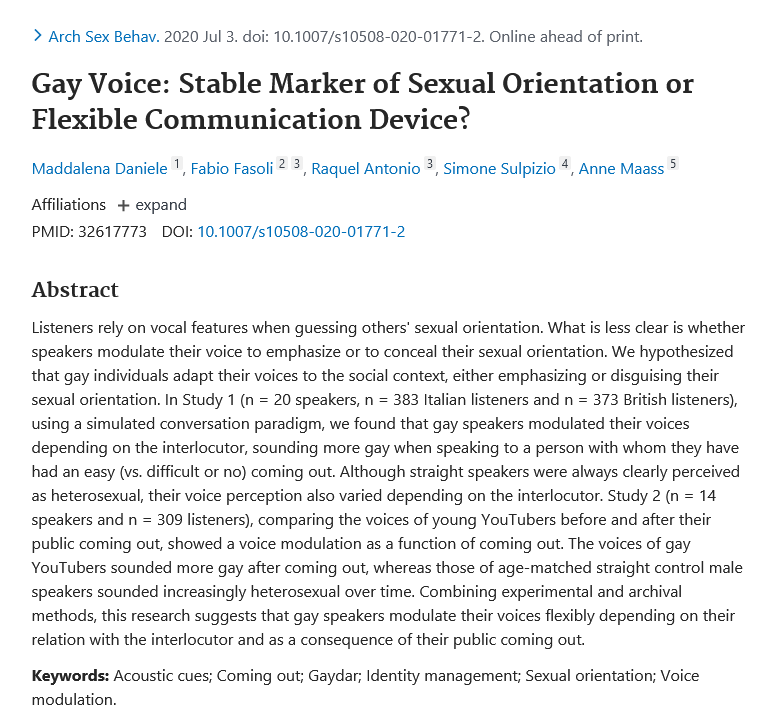 The voices of gay YouTubers sounded more gay after coming out pubmed.ncbi.nlm.nih.gov/32617773/ hmmm