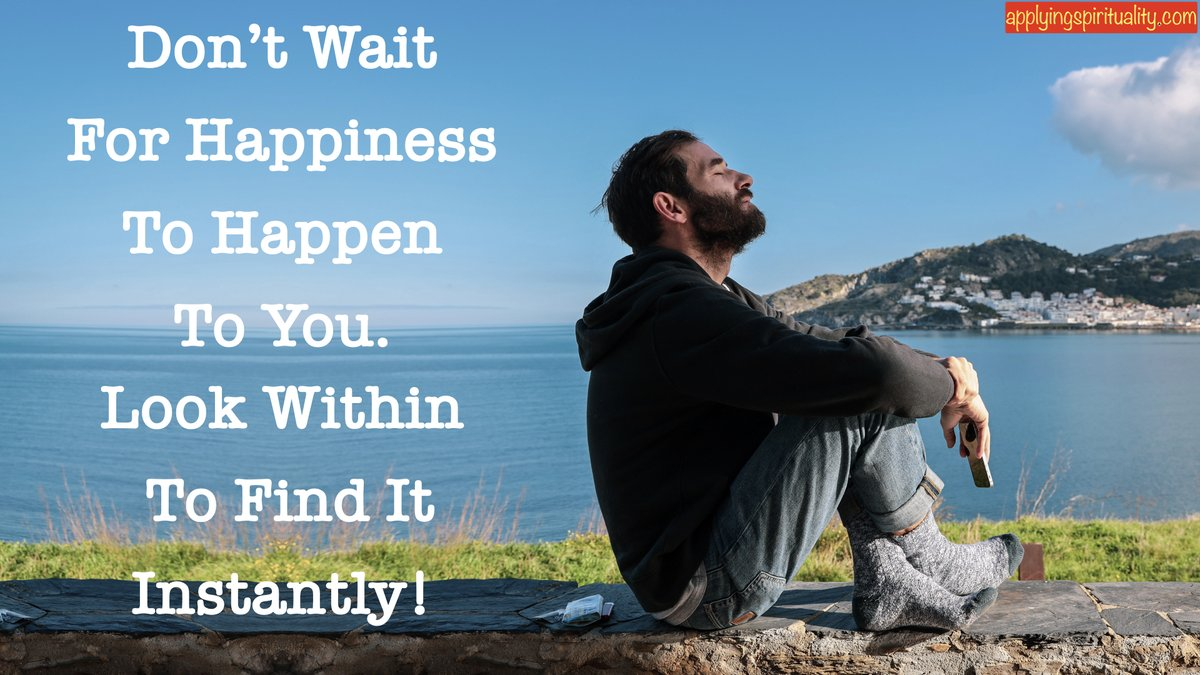 Look within to find your unlimited source of Happiness!  #life #happiness #waiting #happen #within #find #instant #unlimited #source  #happy #limitlessness #nothingness #meditate #SPIRITUAL #Peace #ecstasy #consciousness #spirituality #Awareness #compassionate #yoga #hope #RISE https://t.co/g9AZCTAqNm