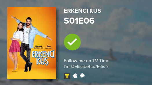I've just watched episode S01E06 of Erkenci Kus! #erkenciku  #tvtime https://tvtime.com/r/1pF0o pic.twitter.com/BvpGUh6I5F  by 𝑬𝒍𝒊 🎞️