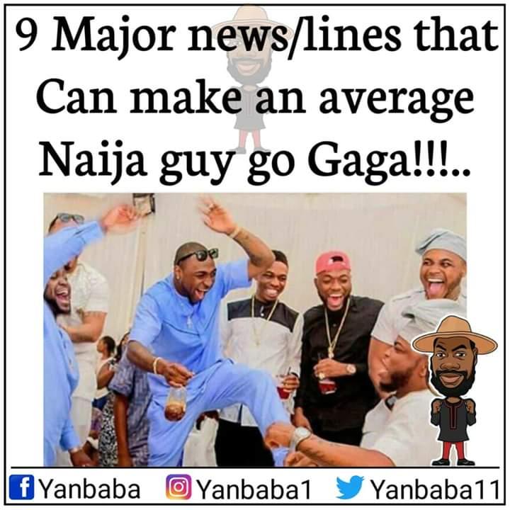Exclusive!!!!!...  9 MAJOR NEWS /LINES THAT CAN MAKE AN AVERAGE NAIJA GUY GO GAGA!!!!!..  #yanbaba #memegod Thread pic.twitter.com/CTAxuksAZM