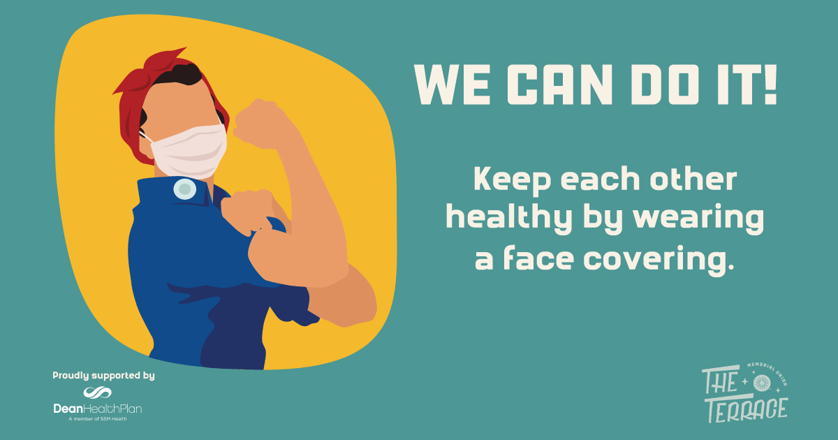 We can do it! Let's keep each other healthy by wearing a face covering. When visiting the Terrace, face masks are required. Free face masks are available at the entry gate. For more info visit: terracesummer.com. Proudly supported by SSM Health Dean Medical Group.