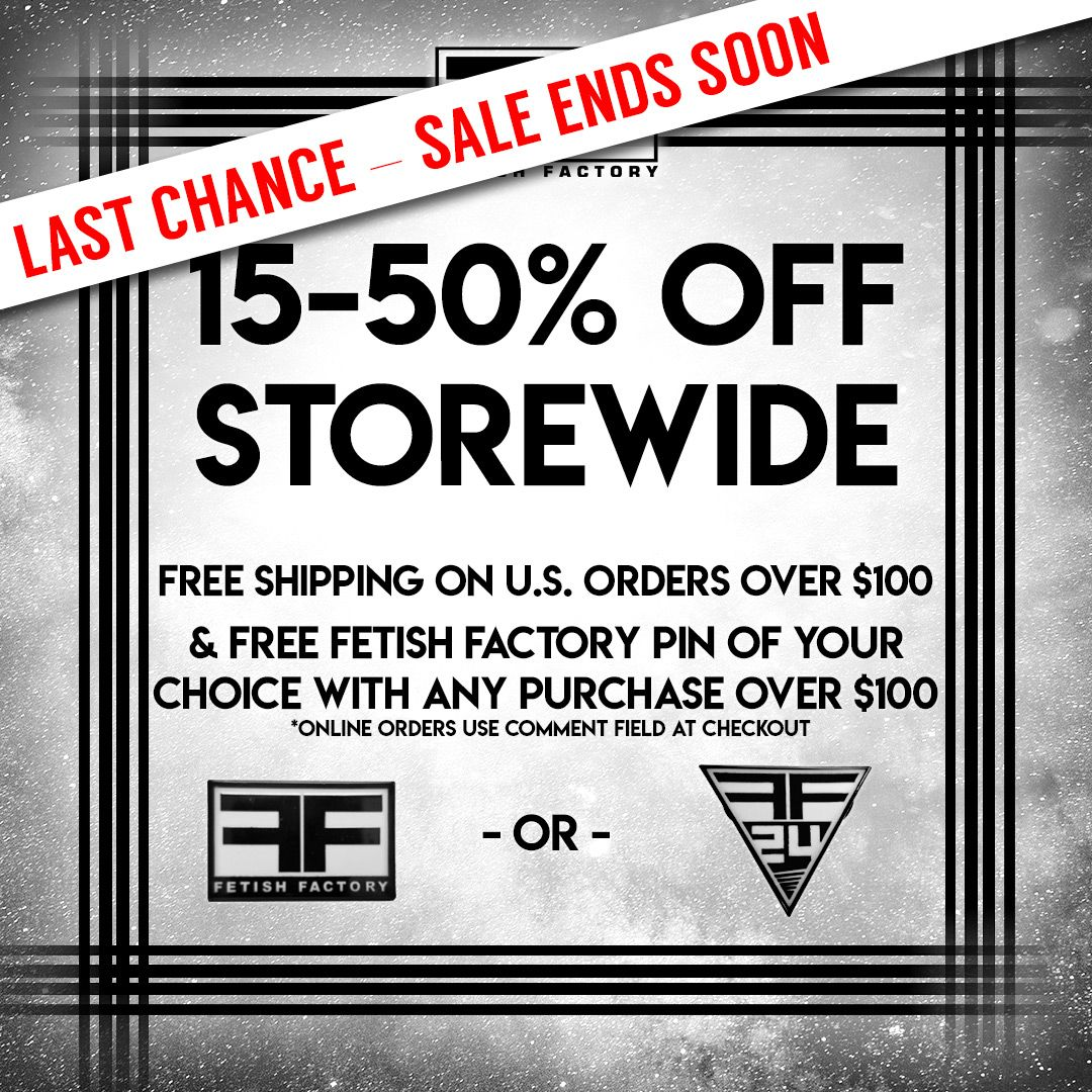 Sale ends TODAY! Enjoy 15-50% off storewide, PLUS free shipping for U.S. orders over $100 AND a free FF pin for every order over $100! Shop in-store or online at http://STORE.FETISHFACTORY.COM . . . #sale #bdsmcommunity #kink #alternativelifestyle #lgbt #alternativefashion #altlifestylepic.twitter.com/cfh9ogMD2N