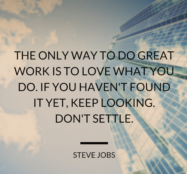 """""""The only way to do great work is to love what you do. If you haven't found it yet, keep looking."""" -Steve Jobs-pic.twitter.com/xCGChjNjmj"""