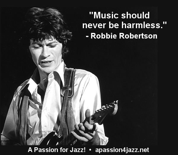 "♪♫ ""#Music should never be harmless."" - Robbie Robertson #guitar  • https://www.apassion4jazz.net/quotations9.html … •pic.twitter.com/Tu1sD5sgBM"