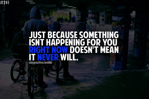 Just because something isnt happening for you right now doesnt mean it never will. #GoldenHearts #thinkbigsundaywithmarsha #quotes