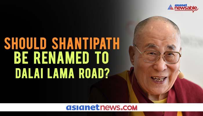 Netizens want Shantipath in Chanakyapuri, New Delhi to be renamed as #DalaiLama Road. What do you think?
