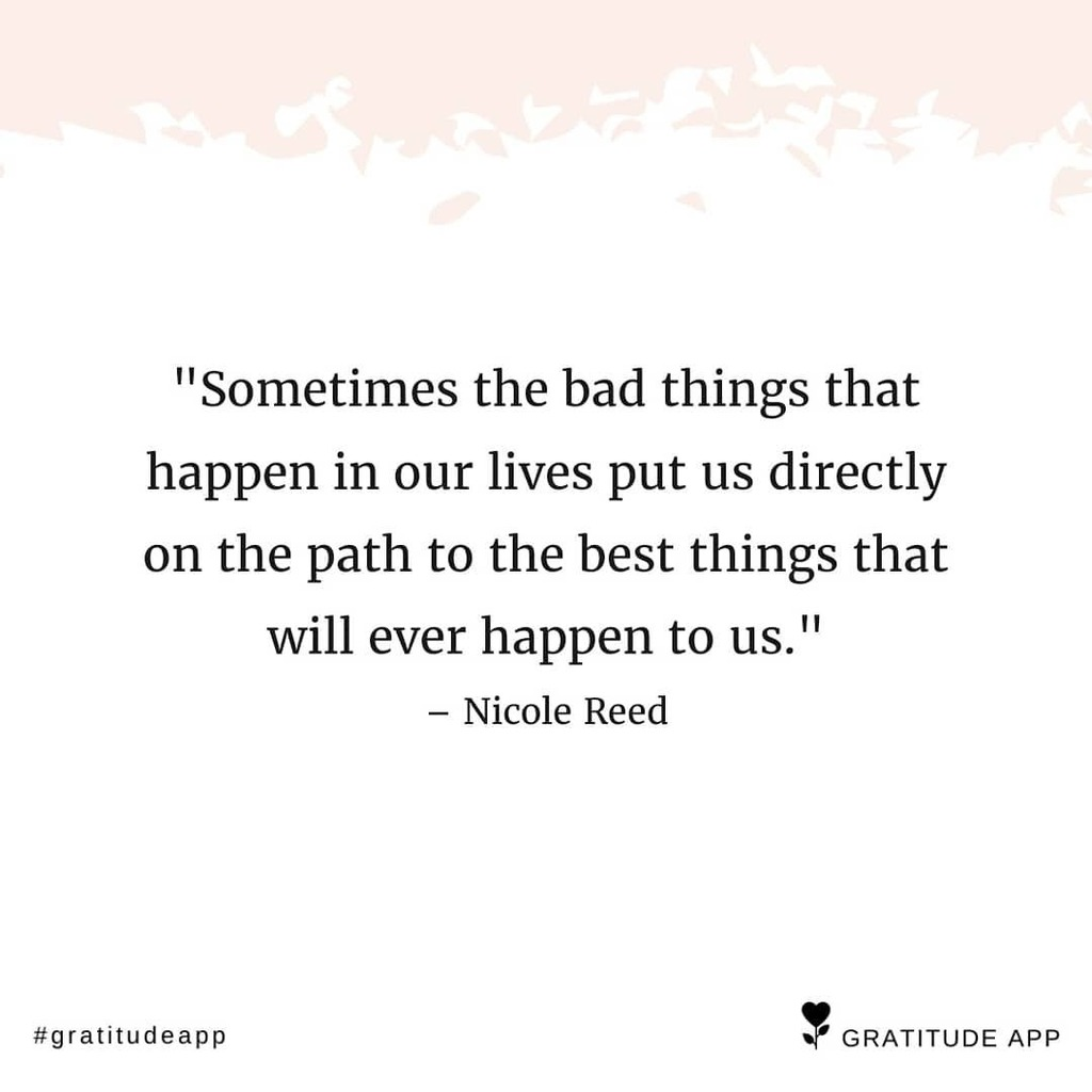 """Starting the new week: """"Sometimes the bad things that happen in our lives put us directly on the path to the best things that will ever happen to us."""" – Nicole Reed #quote #quoteoftheday #gratitude  #gratitudeapp @gratefulness.me<br>http://pic.twitter.com/kQBdDXFhYE"""