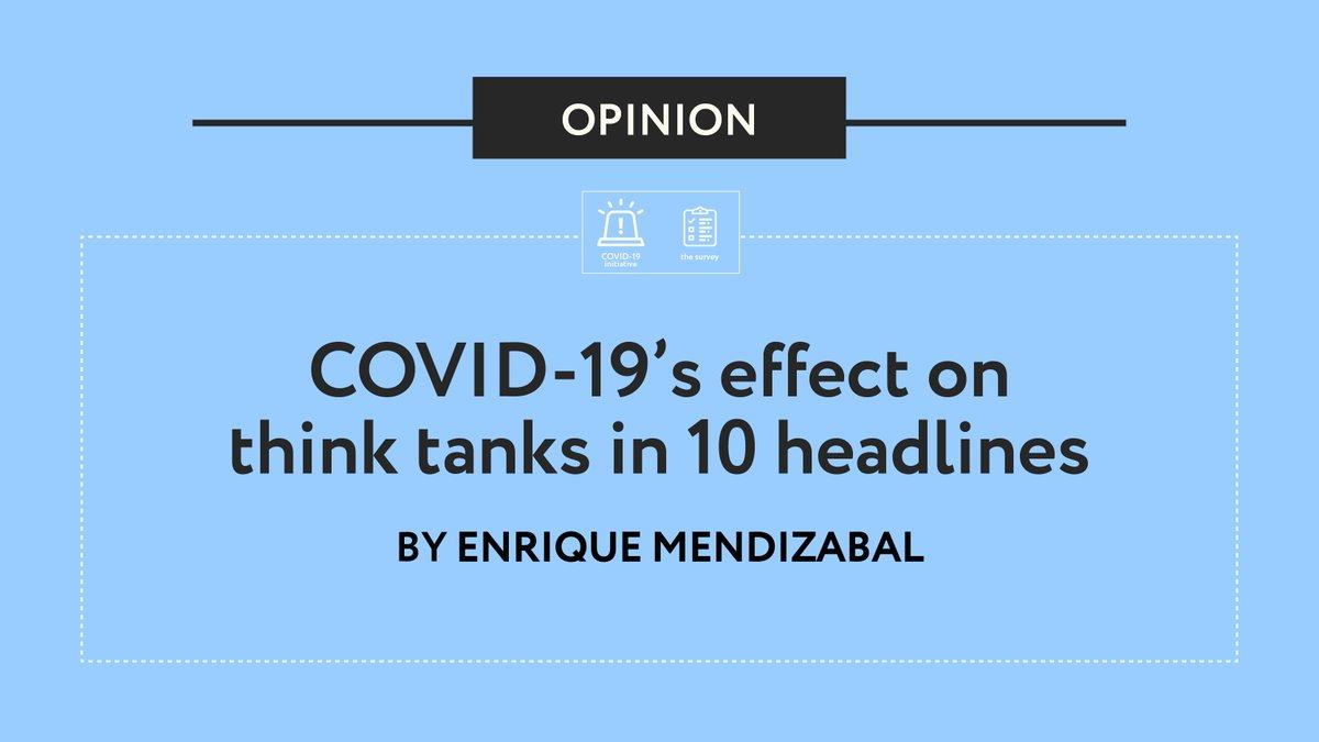 COVID-19's effect on #thinktanks in 10 headlines by @QQMendizabal 👇 https://t.co/7dzU6xYAOd https://t.co/pc2ec8CnuU