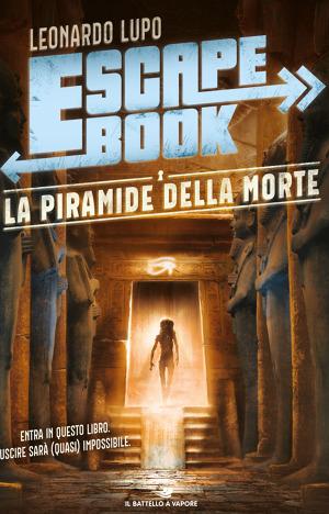 #IlBattelloaVapore in libreria con il libro di #LupoLeonardo dal titolo #EscapeBook #Lapiramidedellamorte (11-13 anni), euro 13,50.  #Escapebook #EscapebookLapiramidedellamorte #IlBattelloaVapore #Lapiramidedellamorte #LupoLeonardo #Piemme #salottoletterar https://t.co/7DMuxGuDu2 https://t.co/2KNEV31JjT