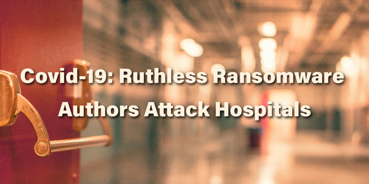 Covid-19: Ruthless Ransomware Authors Attack Hospitals https://t.co/6uPPyZfd4B #covid19 #ransomware #healthcare https://t.co/eGR3eUZxdz