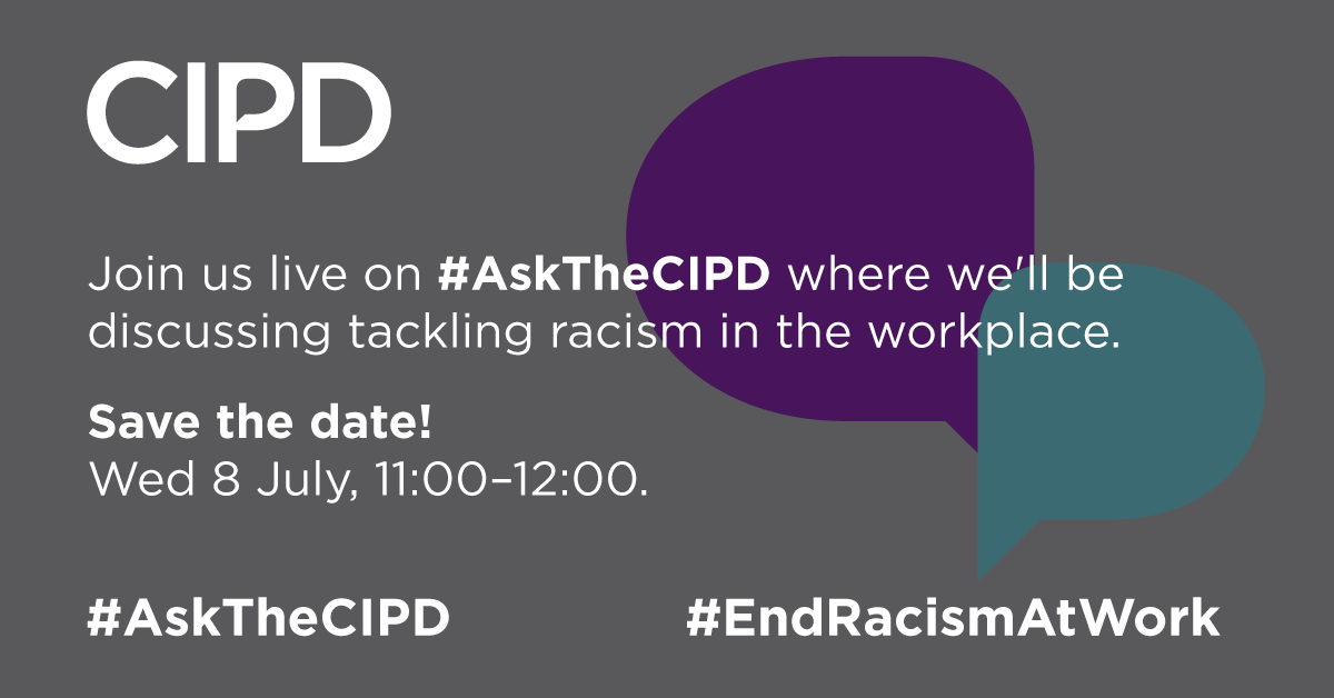 This week we will have a live Twitter Q&A on tackling racism at work. Join the CIPD and special guests on 8 July at 11.00. Just follow #AskTheCIPD. You can find helpful resources & guidance to help tackle racism in the workplace here: https://t.co/1Ar6zO3NQs #EndRacismAtWork https://t.co/H89lcvotyL
