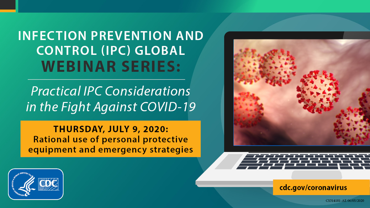 """Healthcare workers: Join @CDCgov on 7/9 Thursday at 8am EDT for the latest #COVID19 Infection and Prevention Control Global webinar series. This week's topic is """"Rational use of personal protective equipment and emergency strategies."""" Register here: bit.ly/2Y0Avm3"""