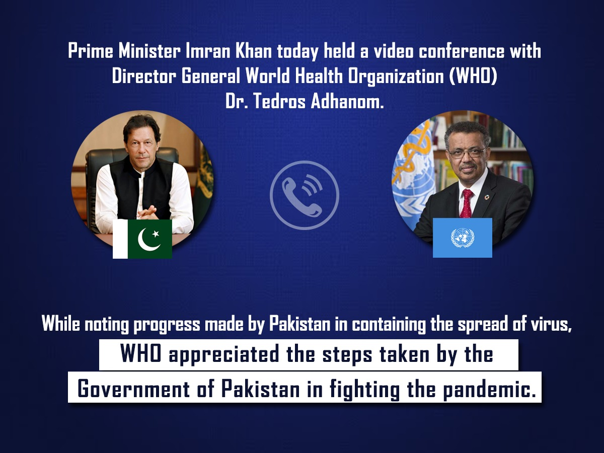 PM @ImranKhanPTI today held a video conference with Director General World Health Organization (@WHO)  @DrTedros   While noting progress made by Pakistan in containing the spread of virus, WHO appreciated the steps taken by the Government of Pakistan in fighting #COVIDー19 https://t.co/VzWsdJMSqd