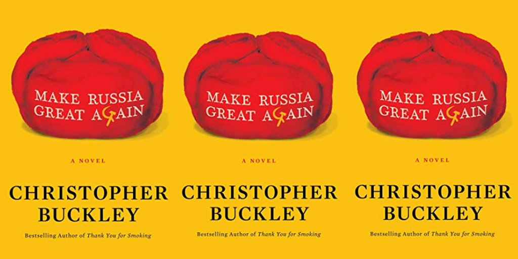 Make Russia Great Again by Christopher Buckley https://amzn.to/3iu7r01  #Books #USPolitics #PoliticalSatire pic.twitter.com/MYQbJnGAAt