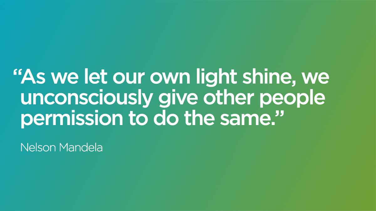 : Let your light shine! #MondayMotivation from Nelson Mandela.