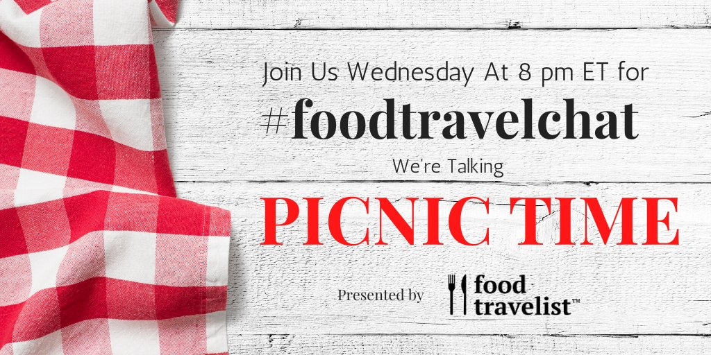 Join us Wednesday at 8 pm ET for #FoodTravelChat We'll be talking Picnic Time! https://t.co/EE56U9qvoD