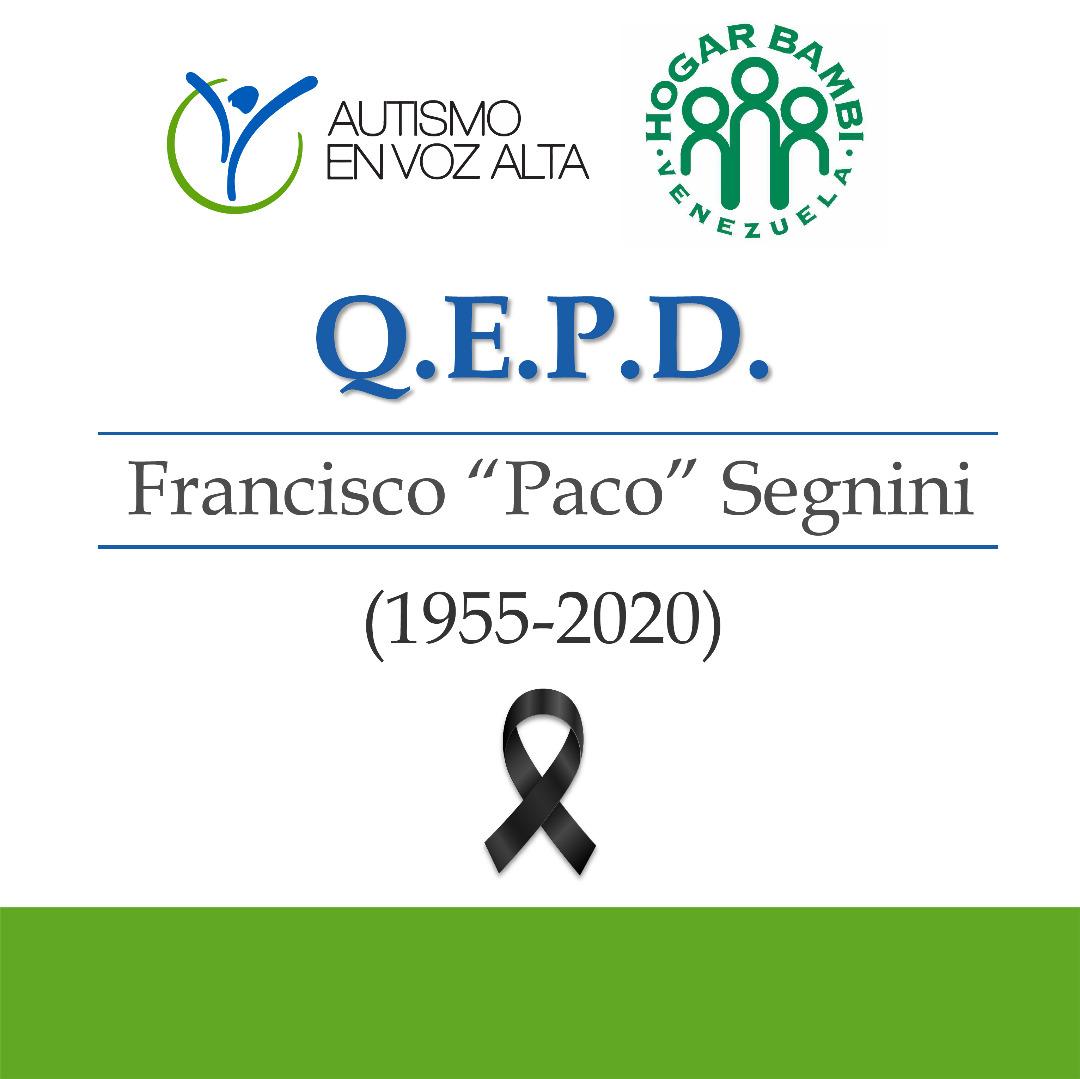 Desde #AutismoEnVozAlta despedimos a nuestro amigo #FranciscoSegnini y enviamos nuestra palabra de consuelo a sus familiares, amigos y al equipo de @HogarBambi Paco, incansable y gran luchador por los derechos de los niños y adolescentes de Vzla,ejemplo de amor y entrega Q.E.P.D. https://t.co/nBeJYtxoOy