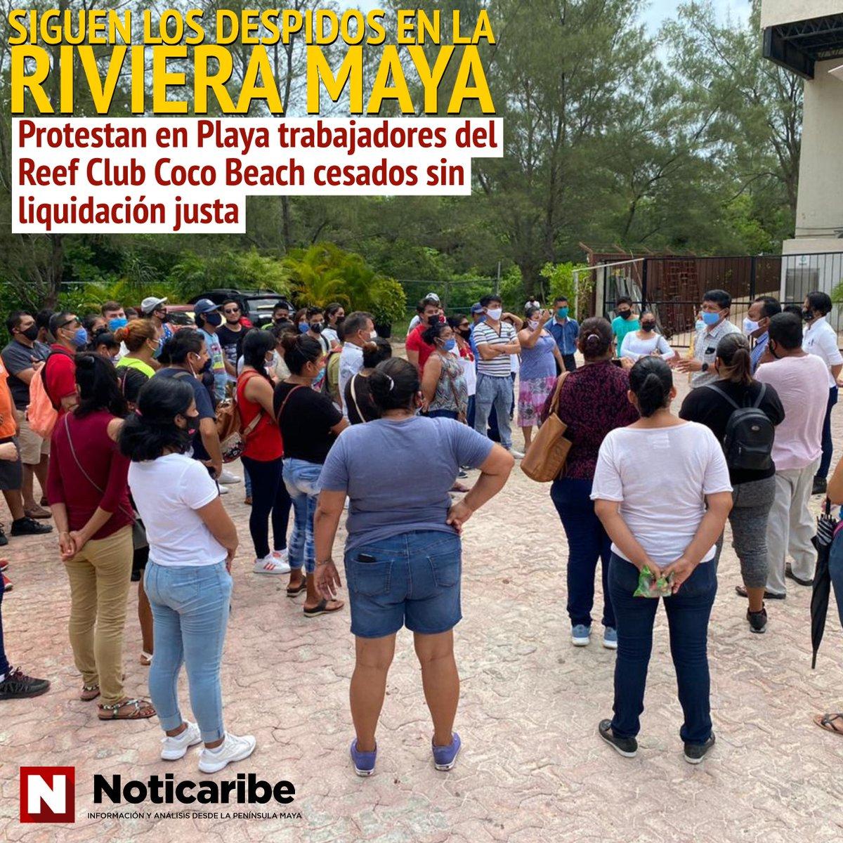 #Ayer SIGUEN DESPIDOS EN HOTELES DE LA RIVIERA MAYA: Protestan en Playa trabajadores del Reef Club Coco Beach cesados sin liquidación justa   https://t.co/GWb6zNNDTM https://t.co/oTceWczpAj