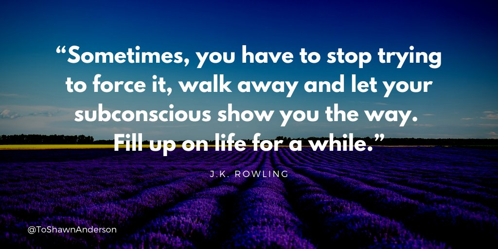 """""""Sometimes, you have to stop trying to force it, walk away and let your subconscious show you the way. Fill up on life for a while."""" @jk_rowling  #makeyourownlane #successtrain #personalgrowth #defstar5  #personaldevelopment #inspirethemretweet #lifequotes #dailyquotes #quoteof https://t.co/DBQunXzDRe"""