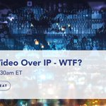 Image for the Tweet beginning: Video over IP – WTF?