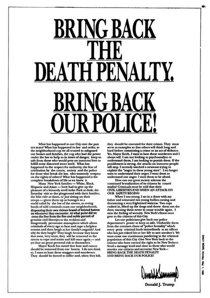 """#1: On May 1, 1989, then real-estate developer Donald  Trump placed full-page advertisement in 4 New York newspapers: The Times, Daily News, Post + Newsday. Spending $85,000, Trump wrote 600-word appeal under the headline: """"Bring Back the Death Penalty. Bring Back Our Police!"""" pic.twitter.com/Ol8ccwZuVF"""