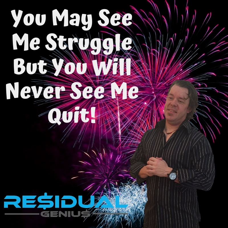 You May See Me Struggle But You Will Never See Me Quit! #NoQuitting #Hardwork #Hustle  #ResidualGenius #ZLoescher https://t.co/V4rbG7tNLm https://t.co/nggLt6NiMJ