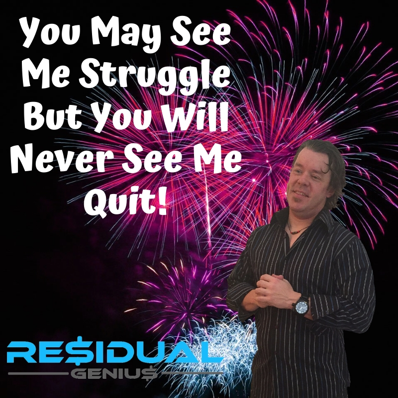 You May See Me Struggle But You Will Never See Me Quit! #NoQuitting #Hardwork #Hustle  #ResidualGenius #ZLoescher https://t.co/CckTzNUaWL https://t.co/plSCrlevIy