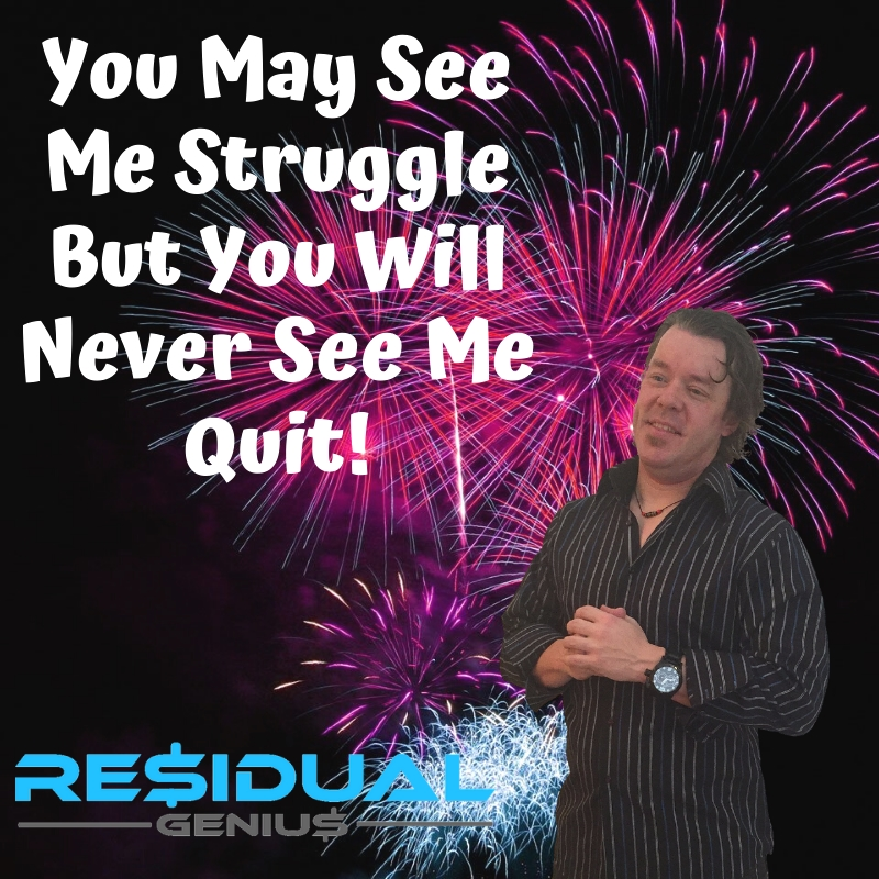 You May See Me Struggle But You Will Never See Me Quit! #NoQuitting #Hardwork #Hustle  #ResidualGenius #ZLoescher https://t.co/i3hPrdQFDn https://t.co/IShmRAS0rz