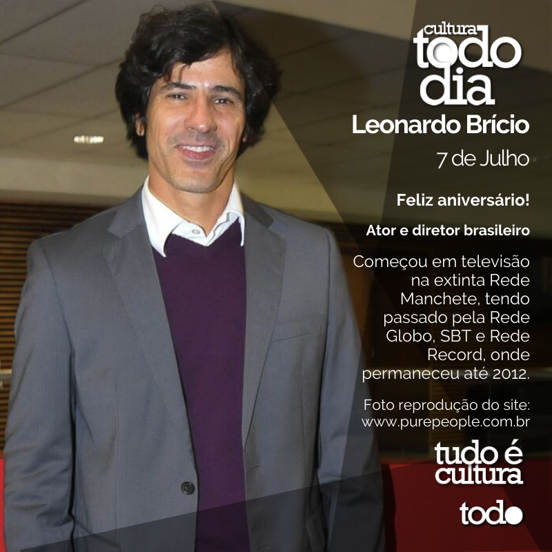 Leonardo Brício  7 de Julho  Feliz aniversário!  Ator e diretor brasileiro  Foto reprodução do site:   #cultura #todocultura #tudoecultura #culturatododia #ator #diretor #leonardobricio