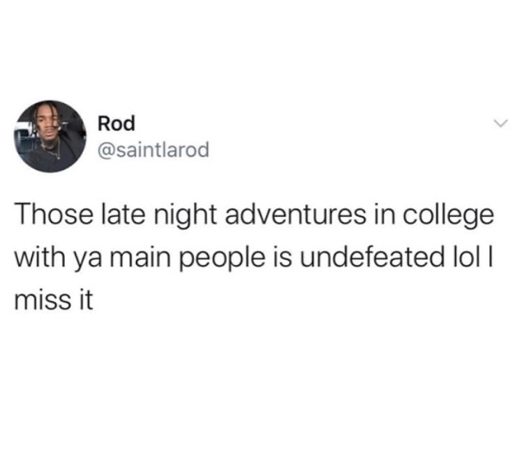 Tag someone u miss having late night college adventures with