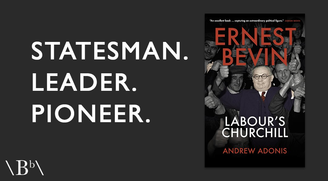 Witness the story of the orphaned farm boy from Bristol who became one of the nation's greatest #Labour politicians...  @Andrew_Adonis's book Ernest Bevin: Labour's Churchill is out now!  https://t.co/ci7YTZeVRe https://t.co/PqxZkpbuEP