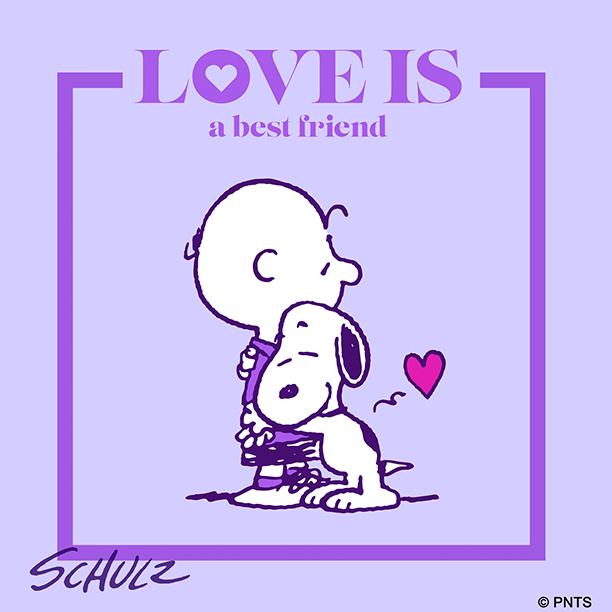 Love is a best friend.