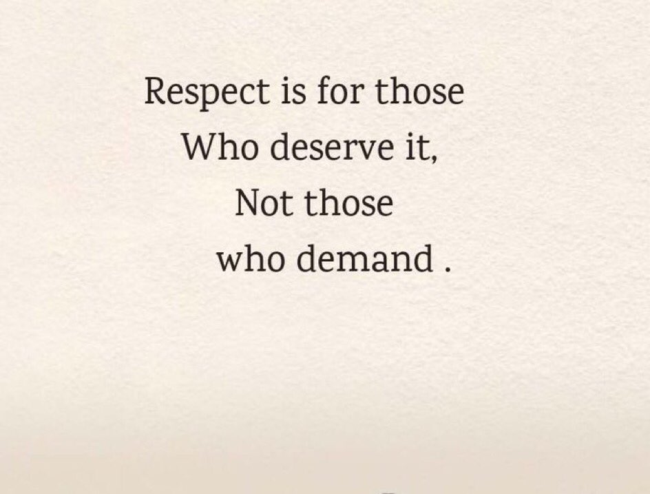 Respect is for those..