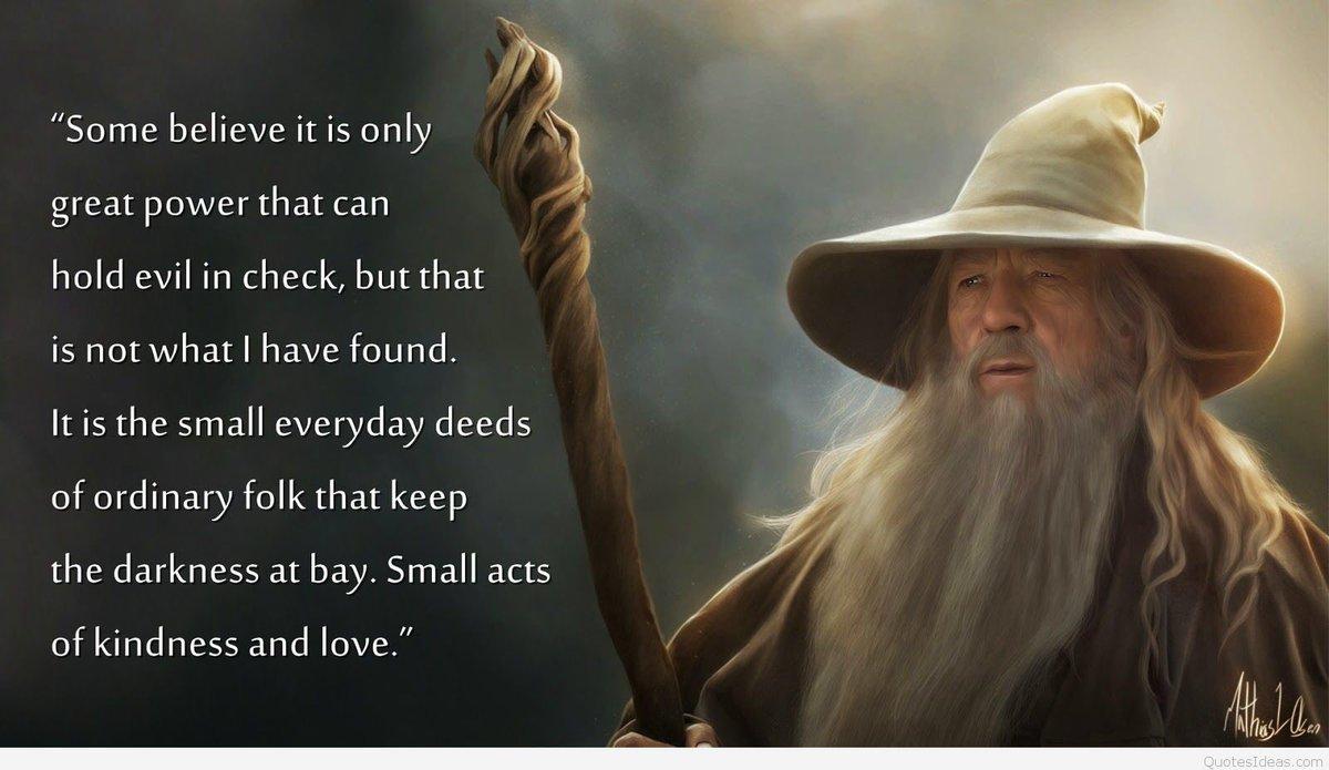 #LOTR #Gandalf #KindnessMatters #ENCOURAGEMENT https://t.co/M9Wwq8aJmf