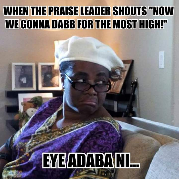 This really cracked me up😂😂😂  It is really not about dabbing,God deserves our praise in spirit and truth!  Meme by @jay_mikee   #Memes  #jaymikee https://t.co/uwCAMfoJpL
