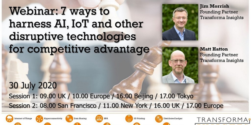 Join our friends and leading analysts at @transformatweet for a new #webinar on July 30 | @MattyHatton & Jim Morrish share 7 real-world examples of how enterprises can harness #AI, #IoT and #DigitalTransformation for a competitive advantage https://t.co/q5u2GB5Jo6 https://t.co/fT4qxOfhHL
