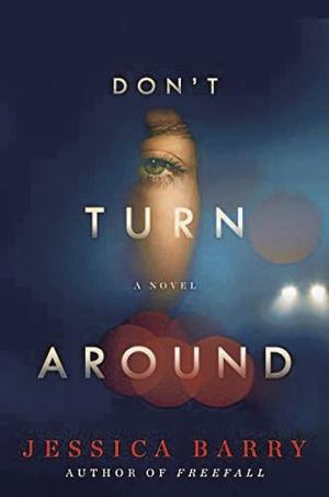 'Don't Turn Around' by Jessica Barry dlvr.it/Rb8fMt