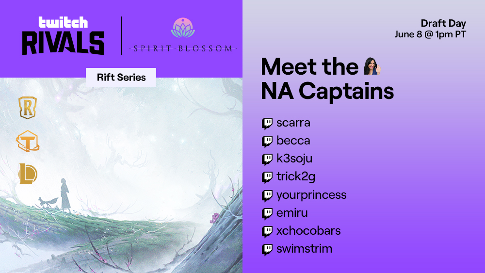 Press PogChamp for your NA Captains of the Twitch Rivals: Rift Series Spirit Blossom!  @BeccaTILTS @emiru @k3soju @scarra @swimstrim @Trick2g @xChocoBars @YourPrincess  The NA Draft kicks off tomorrow at 1pm PT at /twitchrivals https://t.co/j1F5VSih0u