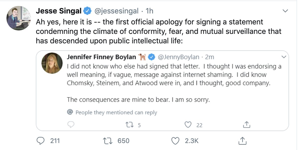 & there it is: Jesse Singal publicly shamed @/jennyboylan for apologizing for signing the letter, which resulted in his followers piling-on her account (see above thread), which was supposedly the very thing the #harpersletter was intended to condemn. bravo everyone, well played! https://t.co/7W9OinFuds