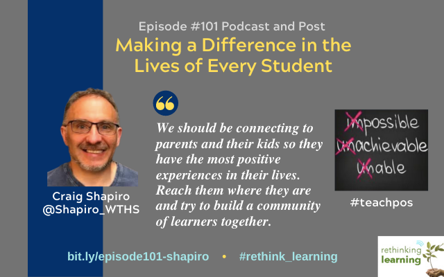 Episode #101 Podcast/Post: Making a Difference in the Lives of Every Student w/ @Shapiro_WTHS, our awesome host of #teachpos   I hope you enjoy Craig's story as much as I did:   Pls RT! Tag Friends! #rethink_learning #tlap #edchat #CultureEd #BuildHOPEedu