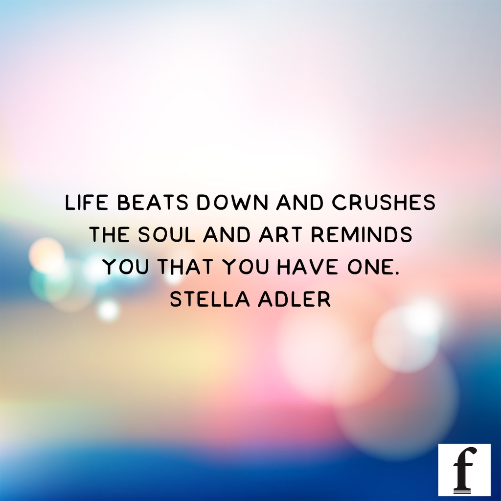 """""""Life beats down and crushes the soul and art reminds you that you have one."""" Stella Adler    #Artpic.twitter.com/6ltWvr22ZD"""