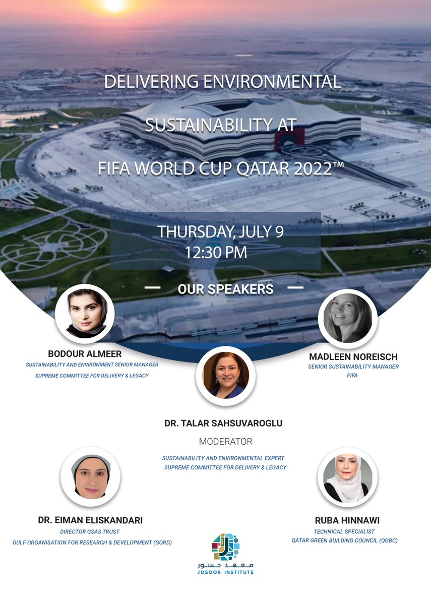 "Join us for a #webinar titled ""Delivering Environmental Sustainability at FIFA World Cup #Qatar 2022"" hosted by @JosoorInstitute & the Supreme Committee for Delivery & Legacy @roadto2022news.  - Thursday, July 9 - 12:30 PM Doha time  Webinar link: https://t.co/KLAODAOhlA https://t.co/gj1ZoHLjjM"