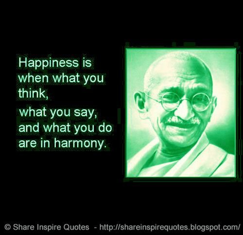 Happiness is when what you think, what you say, and what you do are in harmony  ~Mahatma Gandhi  YouTube Link -   #videoquotes #videos #youtube #youtubevideos #facebook #facebookvideos #instagram #mondaymotivation #motivational #motivationalquotes #whatsapp
