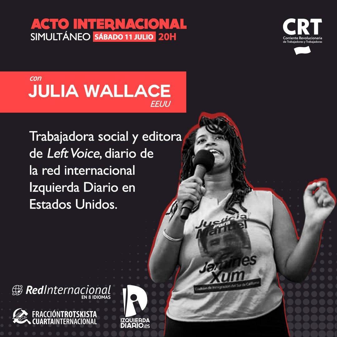 El sábado 11 de Julio conéctate a las 20h al Acto Internacional simultáneo de la @FT_CI contra toda forma de racismo y violencia policial, con ponentes como Julia Wallace desde @left_voice USA para apoyar las luchas de la juventud, de la clase trabajadora y de todos los oprimidos