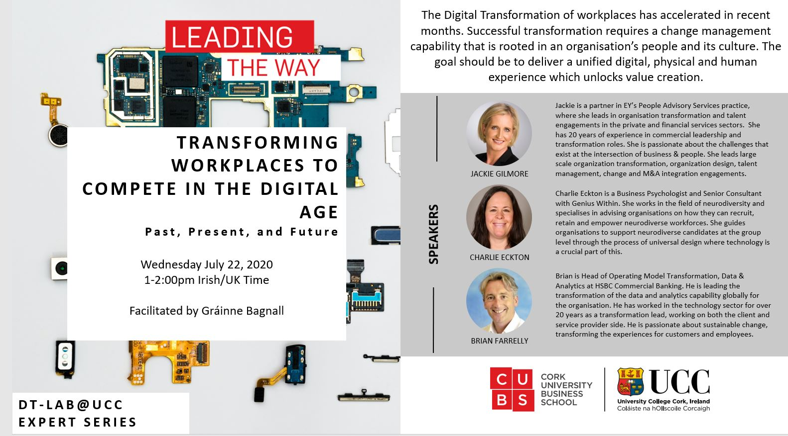 The Digital Transformation of workplaces has accelerated in recent months. Successful transformation requires a change management capability that is rooted in an organisation's people and its culture. The goal should be to deliver a unified digital, physical and human experience which unlocks value creation.  Wednesday, July 22, 2020 1-2:00pm Irish/UK Time