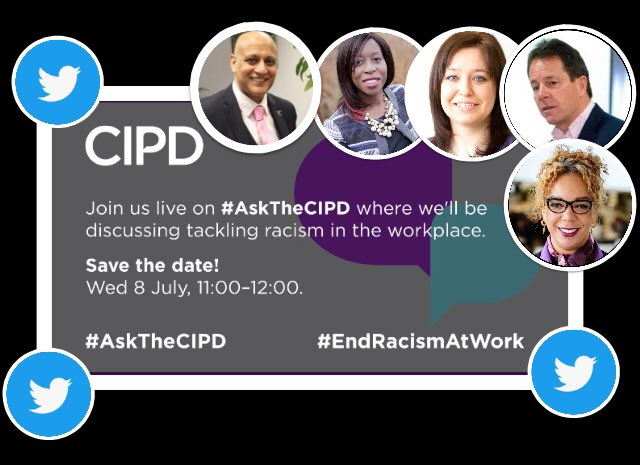 Join us this morning at 11 am live tweeting Q&A with @Cheese_Peter, @NicholeDHiggins, @MillerJillC @DamsonHR & myself  as we tackle racism in the workplace. Just follow #AskTheCIPD.  Support available at https://t.co/FmOtFCCOIQ  #AskTheCIPD #EndRacismAtWork #racism #bame #justice https://t.co/kim5mmh6if