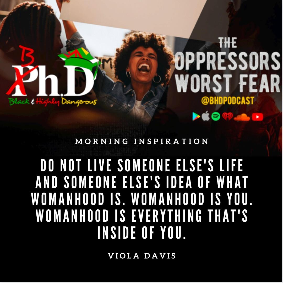 Womanhood is you. . . . #QuoteofTheDay #Motivation #Inspiration #PositiveVibes #MorningMotivation #OppressorsWorstFear #Podcast #BhdPodcast https://t.co/PyHxtweUEP