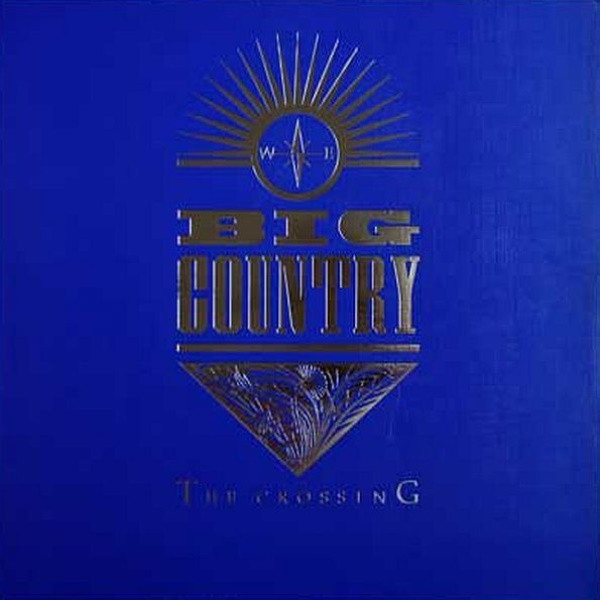"""PuNk and Stuff on Twitter: """"On this day in 1983 #BigCountry released their  debut studio album 'THE CROSSING'… """""""
