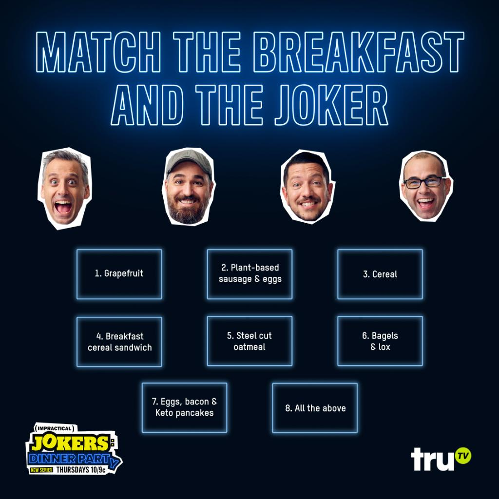 This week on #ImpracticalJokers: Dinner Party, the guys are having breakfast for dinner (the king of meals). Can you guess which breakfast each Joker will make? Leave your prediction in the comments, and find out if you were right Thursday at 10/9c on @truTV! https://t.co/GTborx0RjM